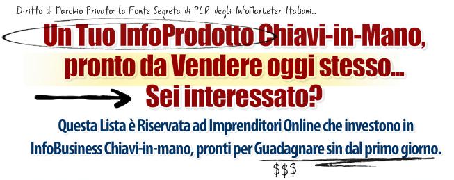 Diritto di Marchio Privato: Fonte Segreta PLR InfoMarketer Italiani InfoProdotto Chiavi in Mano pronto da vendere. Lista Riservata Imprenditori Online investono InfoBusiness Chiavi-in-mano, Guadagnare